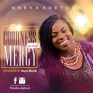 Nneka Adetoun - Goodness and Mercy